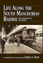 Life Along the South Manchurian Railroad af Joshua A. Fogel