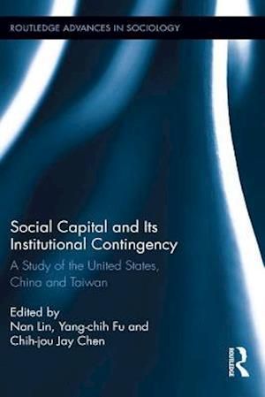 Social Capital and Its Institutional Contingency