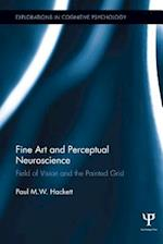 Fine Art and Perceptual Neuroscience (Explorations in Cognitive Psychology)