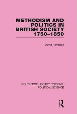 Methodism and Politics in British Society 1750-1850