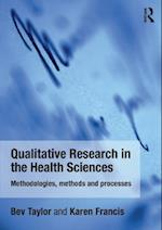 Qualitative Research in the Health Sciences