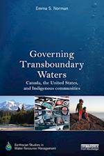 Governing Transboundary Waters (Earthscan Studies in Water Resource Management)