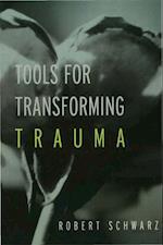 Tools for Transforming Trauma af Robert Schwarz