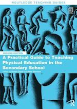 Practical Guide to Teaching Physical Education in the Secondary School