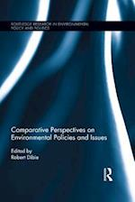 Comparative Perspectives on Environmental Policies and Issues (Routledge Research in Environmental Policy and Politics)