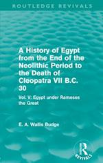 History of Egypt from the End of the Neolithic Period to the Death of Cleopatra VII B.C. 30 (Routledge Revivals) af E. A. Wallis Budge