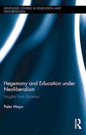 Hegemony and Education Under Neoliberalism