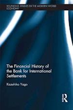 Financial History of the Bank for International Settlements af Kazuhiko Yago