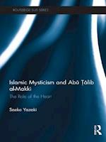 Islamic Mysticism and Abu Talib Al-Makki (Routledge Sufi Series)