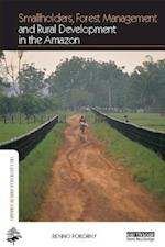 Smallholders, Forest Management and Rural Development in the Amazon (Earthscan Forest Library)