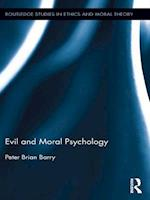 Evil and Moral Psychology af Peter Brian Barry