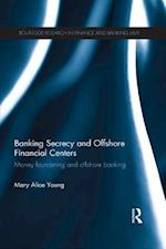Banking Secrecy and Offshore Financial Centers (Routledge Research in Finance and Banking Law)