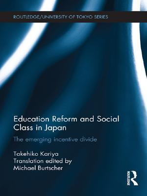 Education Reform and Social Class in Japan