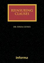Reinsuring Clauses (Insurance Law Library)