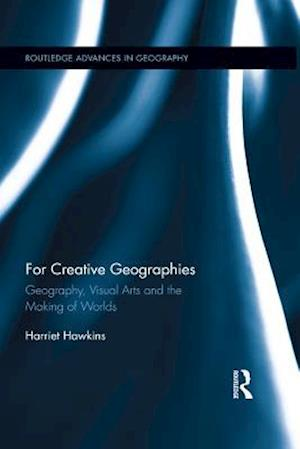 For Creative Geographies af Harriet Hawkins
