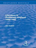 Literature in Protestant England, 1560-1660 (Routledge Revivals) (Routledge Revivals)