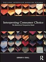 Interpreting Consumer Choice af Gordon Foxall