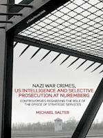Nazi War Crimes, US Intelligence and Selective Prosecution at Nuremberg