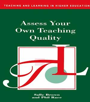 Assess Your Own Teaching Quality af Sally Brown
