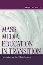 Mass Media Education in Transition af Thomas Dickson