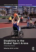 Disability in the Global Sport Arena (Sport in the Global Society - Contemporary Perspectives)