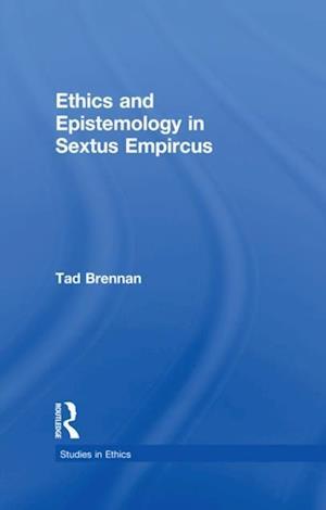 Ethics and Epistemology in Sextus Empircus