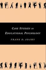 Case Studies in Educational Psychology af Frank Adams