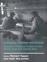 Technology, Tradition and Survival (HISTORY AND SOCIETY IN THE ISLAMIC WORLD)