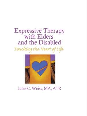 Expressive Therapy With Elders and the Disabled