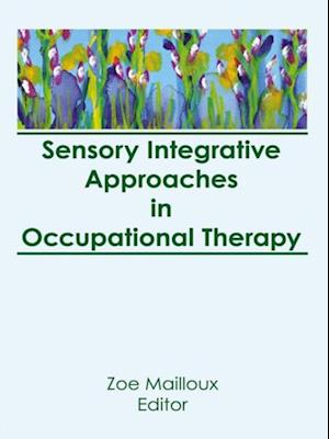Sensory Integrative Approaches in Occupational Therapy