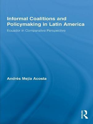 Informal Coalitions and Policymaking in Latin America