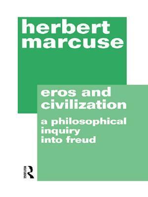 Eros and Civilization af Herbert Marcuse