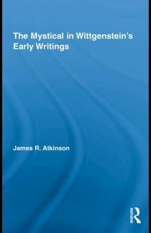 Mystical in Wittgenstein's Early Writings