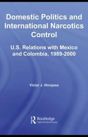 Domestic Politics and International Narcotics Control