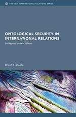 Ontological Security in International Relations (The New International Relations)