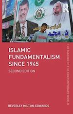 Islamic Fundamentalism since 1945 (The Making of the Contemporary World)