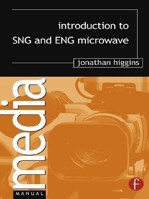 Introduction to SNG and ENG Microwave af Jonathan Higgins