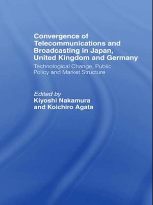 Convergence of Telecommunications and Broadcasting in Japan, United Kingdom and Germany