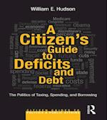 Citizen's Guide to Deficits and Debt (Citizen Guides to Politics and Public Affairs)