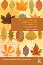 Origins of Energy and Environmental Policy in Europe (Environmental Politics)