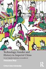 Technology, Gender and History in Imperial China (Asia's Transformations/Critical Asian Scholarship)