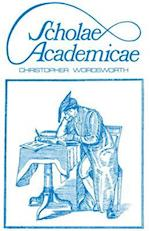 Scholae Academicae af Christopher Wordsworth