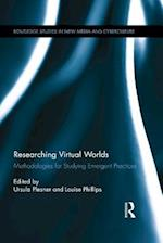 Researching Virtual Worlds (Routledge Studies in New Media And Cyberculture)