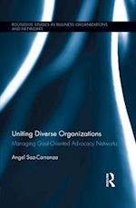 Uniting Diverse Organizations (Routledge Studies In Business Organizations And Networks)