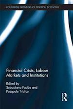 Financial Crisis, Labour Markets and Institutions (Routledge Frontiers of Political Economy)