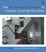 Routledge Companion to Video Game Studies (Routledge Companions)