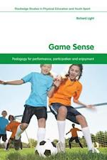 Game Sense (Routledge Studies in Physical Education and Youth Sport)