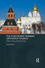 Post-Soviet Russian Orthodox Church (Routledge Contemporary Russia and Eastern Europe Series)