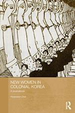 New Women in Colonial Korea af Hyaeweol Choi