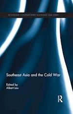 Southeast Asia and the Cold War (Routledge Contemporary Southeast Asia Series)